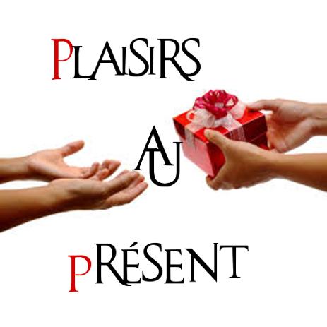 Plaisirs au présent